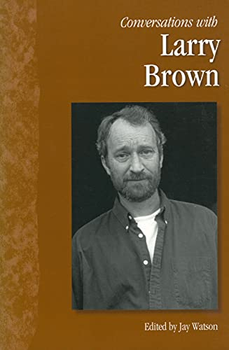 Conversations With Larry Brown (Literary Conversations Series)