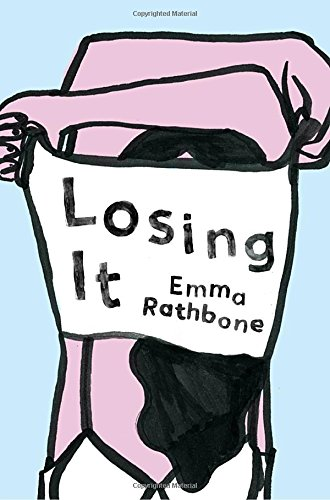 Losing It: A Novel Emma Rathbone