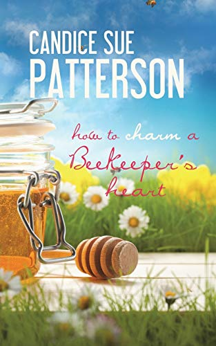 How to Charm a Beekeeper's Heart Candice Sue Patterson