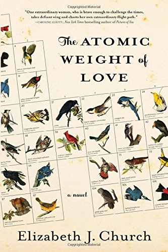 The Atomic Weight of Love: A Novel Elizabeth J. Church