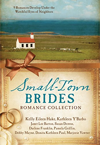 Small-Town Brides Romance Collection: 9 Romances Develop Under the Watchful Eyes of Neighbors Darlene Franklin
