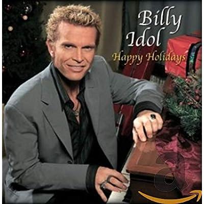 Happy Holidays -- Billy Idol
