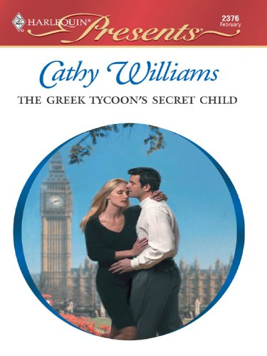 The Greek Tycoon's Secret Child (The Greek Tycoons Book 19)