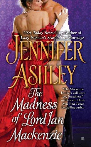 The Madness of Lord Ian Mackenzie (Mackenzies Series Book 1) Jennifer Ashley
