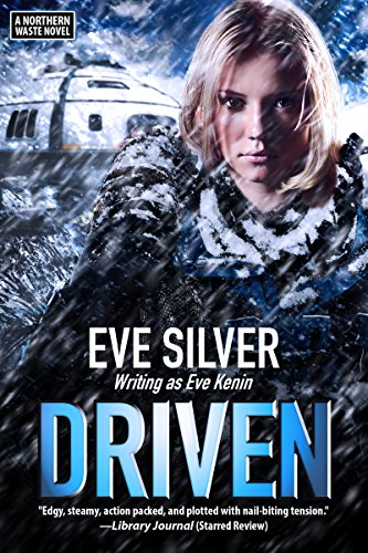 Driven: A Northern Waste Novel Eve Silver