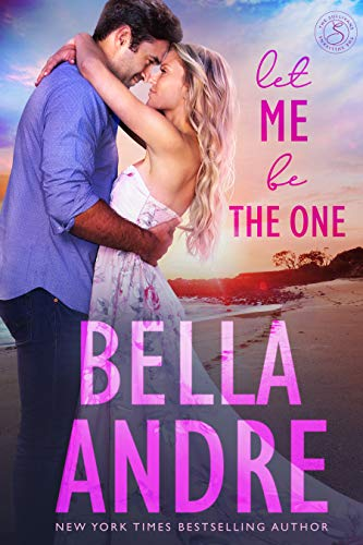 Let Me Be The One (The Sullivans Book 6) Bella Andre