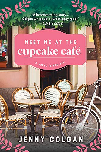 Meet Me at the Cupcake Cafe: A Novel in Recipes  Jenny Colgan