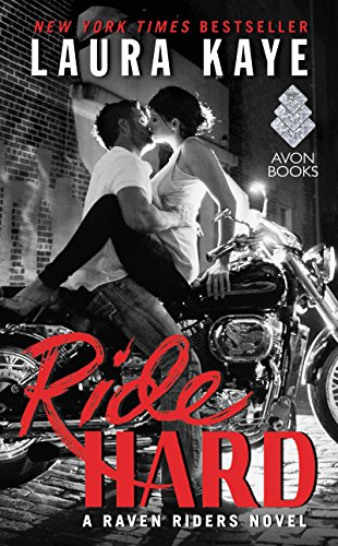 Ride Hard: A Raven Riders Novel Laura Kaye