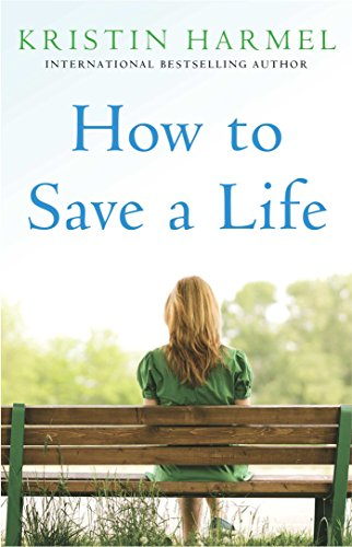 How to Save a Life Kristin Harmel