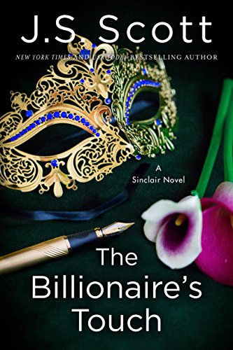 The Billionaire's Touch (The Sinclairs Book 3) J. S. Scott