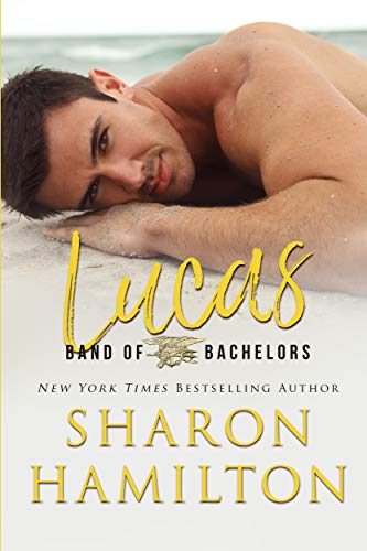 Band of Bachelors: Lucas, Book 1 Sharon Hamilton