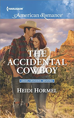 The Accidental Cowboy (Angel Crossing, Arizona) Heidi Hormel