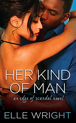 Her Kind of Man (Edge of Scandal) Elle Wright