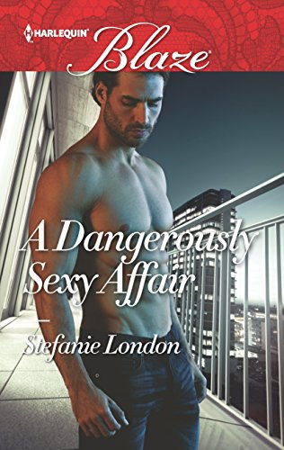 A Dangerously Sexy Affair (The Dangerous Bachelors Club) Stefanie London