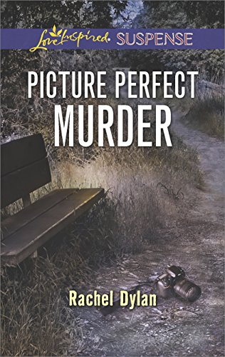 Picture Perfect Murder (Love Inspired Suspense) Rachel Dylan