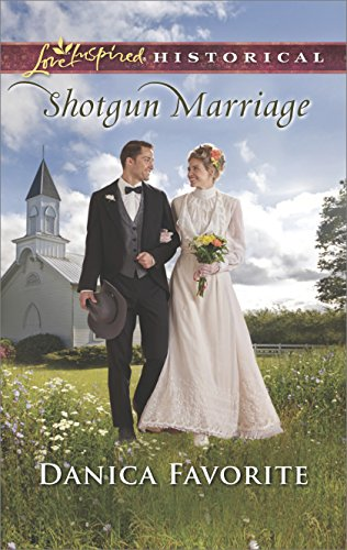 Shotgun Marriage (Love Inspired Historical) Danica Favorite