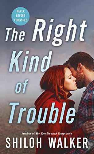 The Right Kind of Trouble (McKays Series) Shiloh Walker