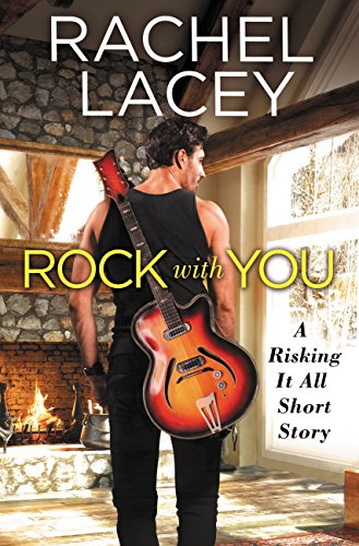 Rock With You (Risking It All) Rachel Lacey