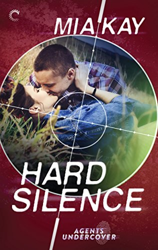 Hard Silence (Agents Undercover) Mia Kay