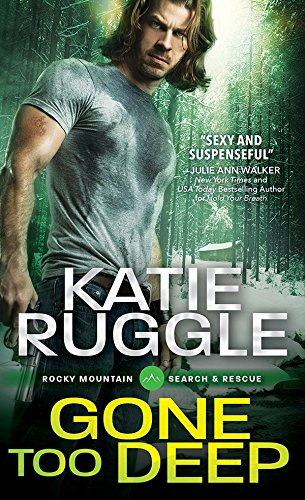 Gone Too Deep (Search and Rescue) Katie Ruggle