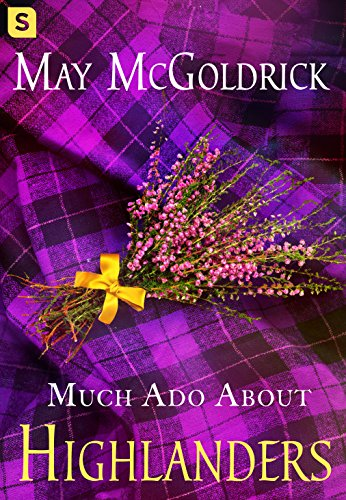 Much Ado About Highlanders (The Scottish Relic Trilogy) May McGoldrick