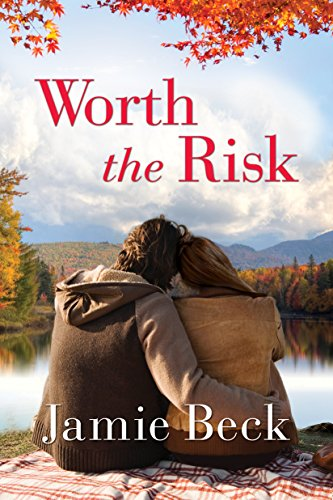 Worth the Risk Jamie Beck