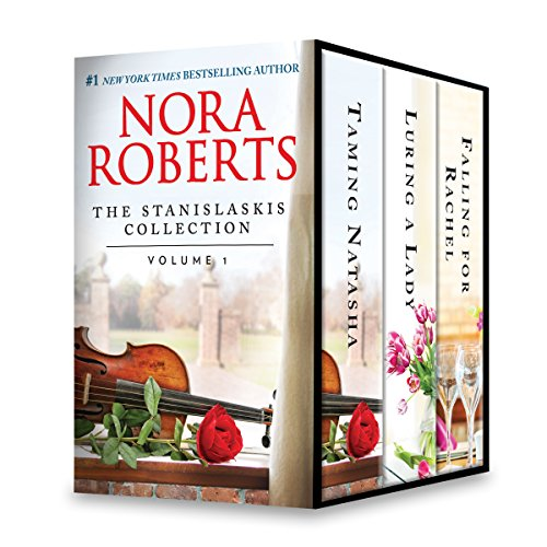 The Stanislaski Series Collection Volume 1: Taming Natasha\Luring a Lady\Falling for Rachel (Stanislaskis) Roberts, Nora