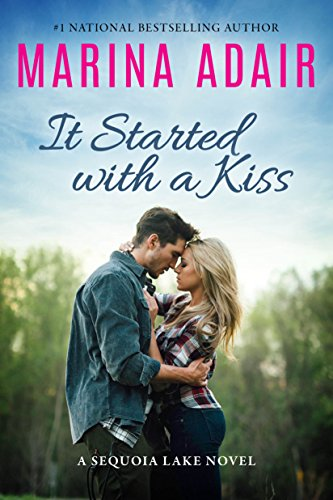 It Started With a Kiss (A Sequoia Lake Novel) Marina Adair