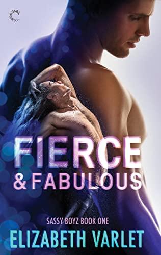 Fierce and Fabulous (Sassy Boyz) Elizabeth Varlet