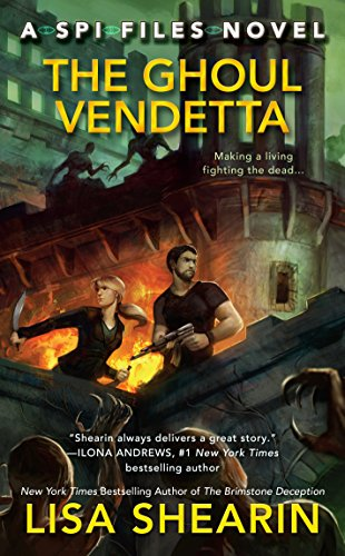 The Ghoul Vendetta (A SPI Files Novel) Lisa Shearin