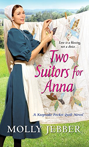 Two Suitors for Anna (A Keepsake Pocket Quilt Novel) Molly Jebber