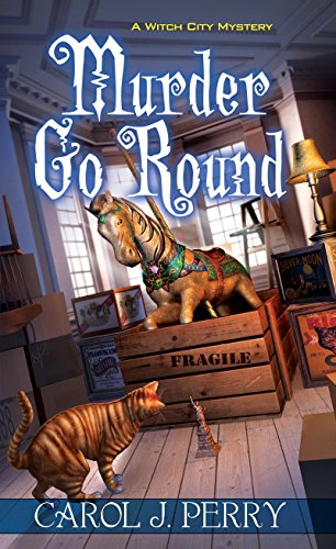 Murder Go Round (A Witch City Mystery) Carol J. Perry
