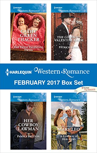 Harlequin Western Romance February 2017 Box Set: The Texas Valentine Twins\Her Cowboy Lawman\The Cowboy's Valentine Bride\A Cowboy in Her Arms Cathy Gillen Thacker & Pamela Britton & Patricia Johns & Mary Leo