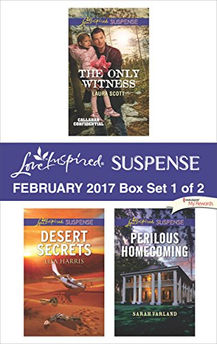 Harlequin Love Inspired Suspense February 2017 - Box Set 1 Of: The Only Witness\Desert Secrets\Perilous Homecoming Laura Scott & Lisa Harris & Sarah Varland
