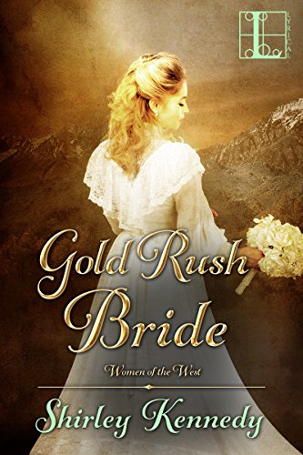 Gold Rush Bride (Women of the West) Kennedy, Shirley