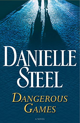 Dangerous Games: A Novel Steel, Danielle