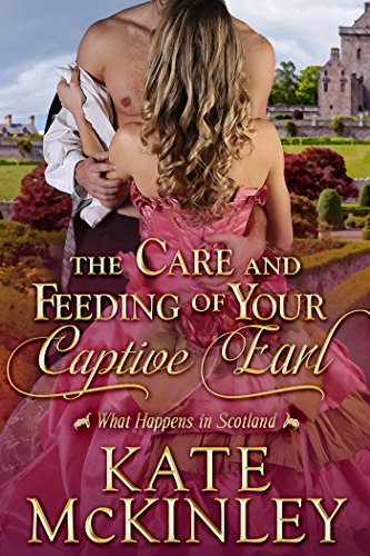 The Care and Feeding of Your Captive Earl Kate McKinley