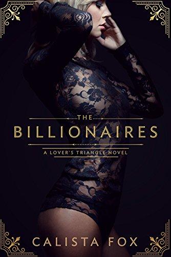 The Billionaires: A Lover's Triangle Novel Fox, Calista