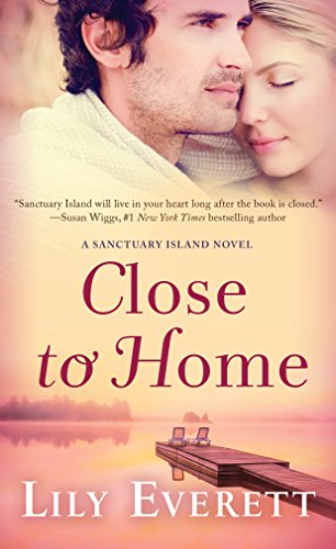 Close to Home: A Sanctuary Island Novel Everett, Lily