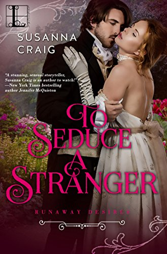 To Seduce a Stranger (The Runaway Desires Series) Craig, Susanna