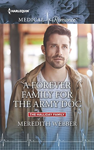 A Forever Family for the Army Doc (The Halliday Family) Meredith Webber