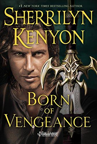 Born of Vengeance: The League: Nemesis Rising (The League: Nemesis Rising Series Book 10) Kenyon, Sherrilyn