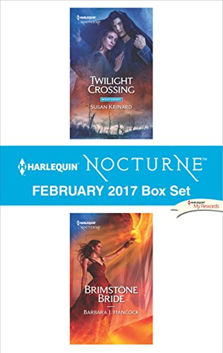 Harlequin Nocturne February 2017 Box Set: Twilight Crossing\Brimstone Bride Susan Krinard & Barbara J. Hancock