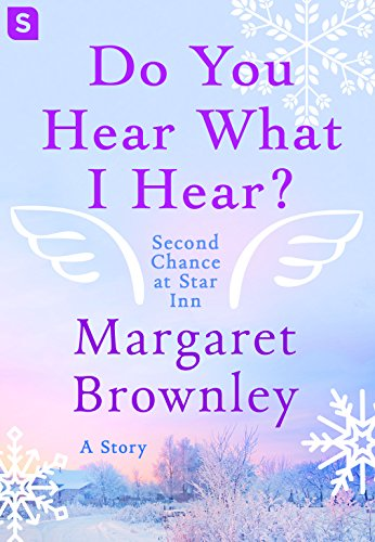 Do You Hear What I Hear? (Second Chance at Star Inn) Margaret Brownley