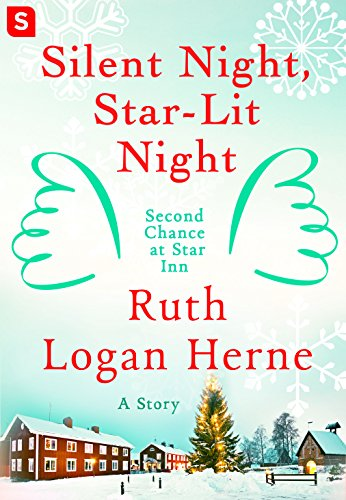 Silent Night, Star-Lit Night (Second Chance at Star Inn) Ruth Logan Herne
