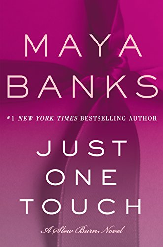 Just One Touch: A Slow Burn Novel (Slow Burn Novels) Banks, Maya