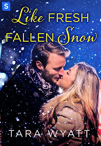 Like Fresh Fallen Snow (The Graysons) Tara Wyatt