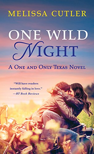 One Wild Night: A One and Only Texas Novel Cutler, Melissa
