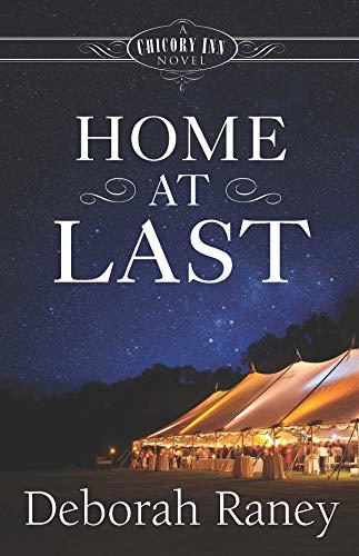 Home at Last: A Chicory Inn Novel - Book 5 Deborah Raney