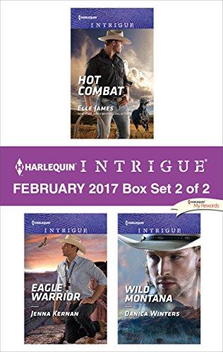 Harlequin Intrigue February 2017 - Box Set 2 of 2: Hot Combat\Eagle Warrior\Wild Montana Elle James & Jenna Kernan & Danica Winters